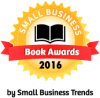 2016 Small Business Book Awards - Nominations Opened March 2!