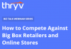 WEBINAR: How to Compete Against Big Box Retailers and Online Stores